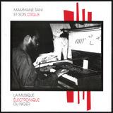 Mammane Sani et Son Orgue - La Musique Electronic du Niger